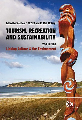 Tourism, Recreation and Sustainability By McCool, Stephen F. (EDT)/ Moisey, R. Neil (EDT)